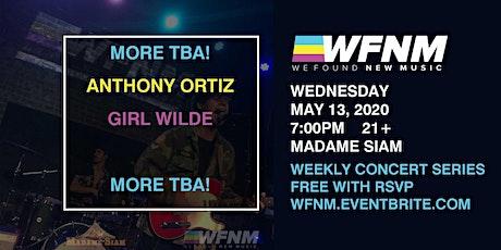 ANTHONY ORTIZ / GIRL WILDE / MORE TBA!  tickets