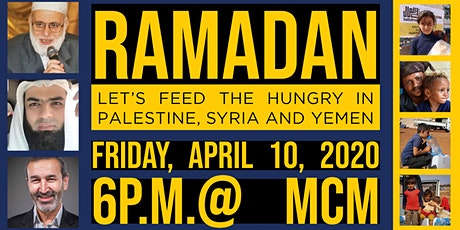 Ramadan: Let's feed the hungry in Palestine, Syria and Yemen tickets