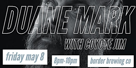Duane Mark with Coyote Jim at Border Brewing Company tickets