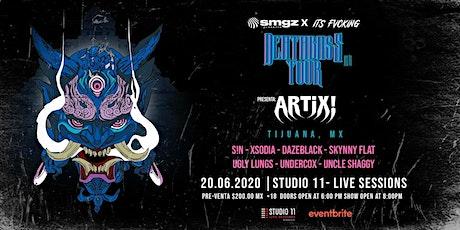 SMGZ X IT'S FVCKING PRESENTA ARTIX! DEATHBASS TOUR MX TIJUANA entradas