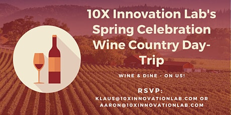 10X Innovation Lab's Spring Celebration Wine Country Day-Trip tickets