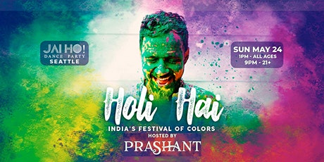 Seattle Holi Hai - 10th Annual Festival of Colors Jai Ho! Dance Party tickets