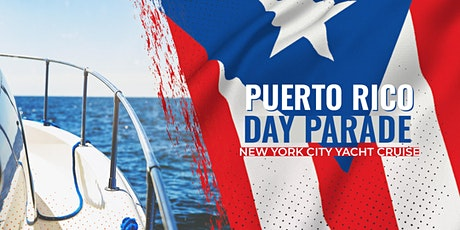 Puerto Rico Day Parade Celebration NYC Boat Party Yacht Cruise: Saturday Night tickets