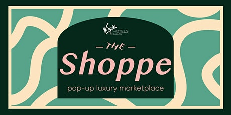 The Shoppe pop-up luxury marketplace tickets