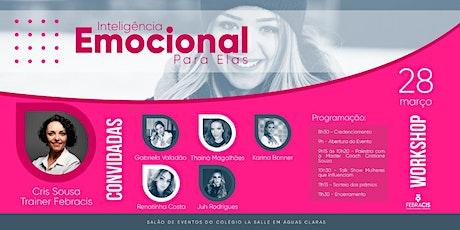 [BRASÍLIA/DF - WORKSHOP P/ ELAS] Inteligência Emocional - 30/03/2020 ingressos