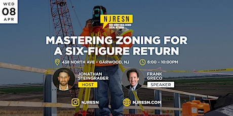 Mastering Zoning for a Six-Figure Return - Real Estate Networking Party tickets