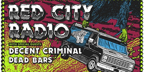 Red City Radio  /  Decent Criminal / Dead Bars tickets