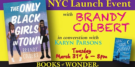 NYC Launch Event for THE ONLY BLACK GIRLS IN TOWN with Brandy Colbert! tickets