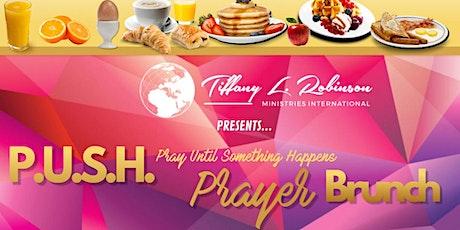 P.U.S.H. Pray Until Something Happen tickets