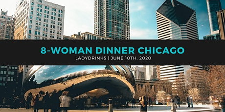 LADYDRINKS  CHICAGO 8 WOMAN DINNER tickets