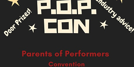 P.O.P. CON, Parents of Performers Convention tickets