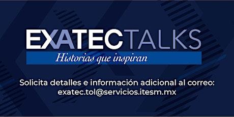 EXATEC Talks Toluca 2020 (Suspendido) tickets