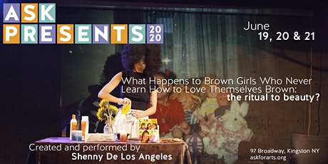 ASK Presents: What Happens to Brown Girls Who Never Learn How... tickets