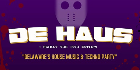 De HAUS : Delaware's House Music & Techno Party tickets