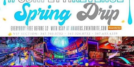 """Spring Drip"" Confetti Revenge (Everybody fr33 w/ rsvp) tickets"