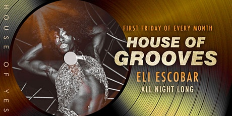 House of Grooves: Eli Escobar All Night Long tickets