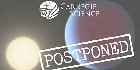 POSTPONED due to COVID-19 - Working to Rechedule - Exoplanets and the Search for Habitable Worlds tickets