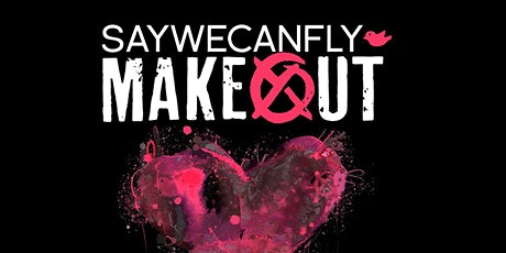 Makeout / SayWeCanFly @ Holy Diver