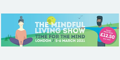 Mindful Living Show - London March 2021 tickets