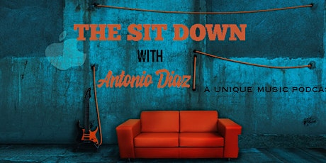 The Sit Down with Antonio Diaz Podcast #001 tickets