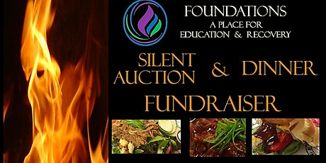Foundations A Place for Education & Recovery Silent Auction & Dinner tickets