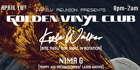 [POSTPONED] Family Reunion presents: Golden Vinyl Club w/ Kyle Walker tickets