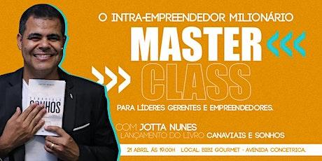 Master Class O *Intraempreendedor Milionário* ingressos