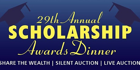 29th Annual Scholarship Awards Dinner tickets