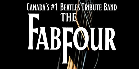 THE FAB FOUR  Show and Dance  (Canada's #1 Beatles Tribute Band) tickets