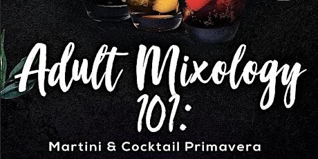 Adult Science 101: Martini & Cocktail Primavera tickets