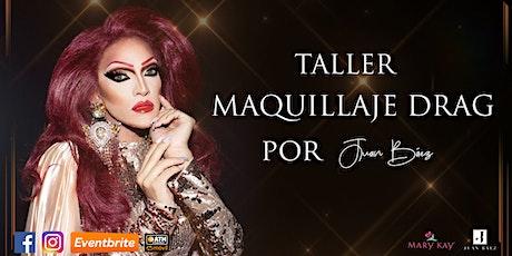 TALLER MAQUILLAJE DRAG TOA BAJA tickets
