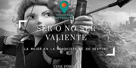 SER O NO SER VALIENTE tickets