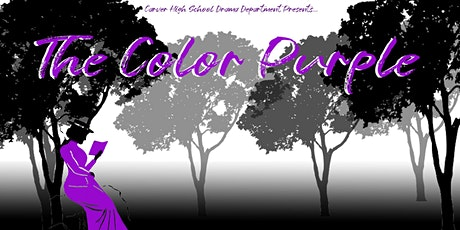 "G.W. Carver High School and Drama Dept presents ""The Color Purple"" tickets"