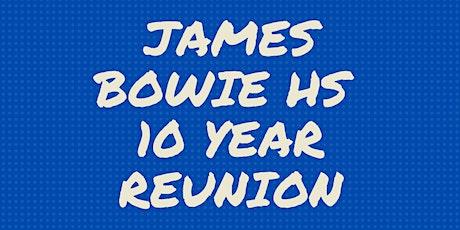 James Bowie  Class of 2010 Reunion tickets