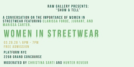 """Raw Gallery Presents """"Show & Tell"""": The Importance of Women in Streetwear tickets"""