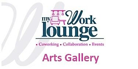 My Work Lounge Arts Gallery First Arts Exhibition tickets