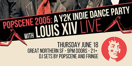 Popscene 2005: A Y2K Indie Dance Party ft. Louis XIV (Live) tickets