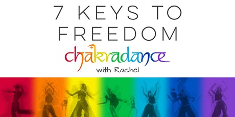 Chakradance with Rachel - 7 Keys to Freedom tickets