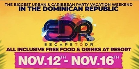 Escape to D.R. - All Inclusive Vacation Weekend Event tickets