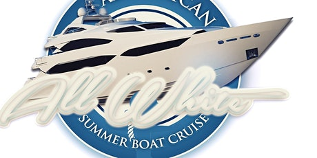 11th   ANNUAL ALL AFRICAN ALL WHITE SUMMER BOAT CRUISE tickets