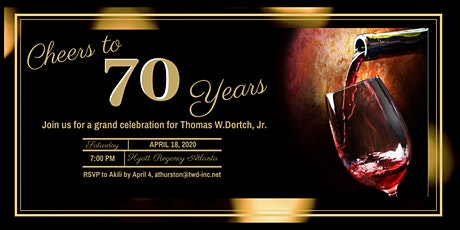"Thomas W. Dortch, Jr. Annual Birthday Bash - ""Cheers to 70 Years"" tickets"