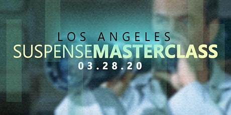 Los Angeles Suspense Masterclass - March 28, 2020 tickets