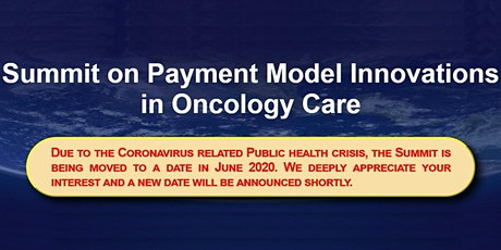 RESCHEDULED!   Summit on Payment Model Innovation in Oncology Care tickets