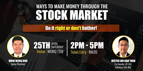 Ways To Make Money Through The Stock Market - Do it right or Don't bother! tickets