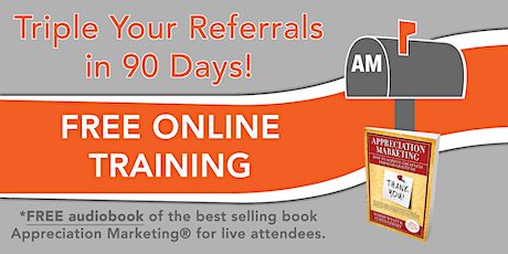 How to TRIPLE YOUR REFERRALS in 90 DAYS: 5 tips & 1 proven system explained tickets