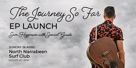 Sam Higginson 'The Journey So Far' EP Launch tickets