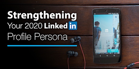 Live Webinar: Strengthening Your 2020 LinkedIn Profile Persona tickets