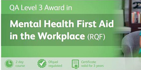 Level 3 Mental Health First Aid in the Workplace - Monday 18th - Tuesday 19th May 2020 tickets