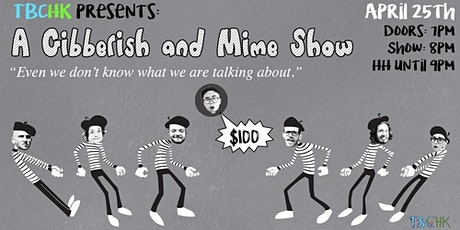 TBC HK Presents: A Gibberish & Mime Show tickets