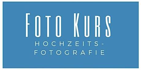 Hochzeitsfotografie Kurs 11.4.20 ONLINE Tickets